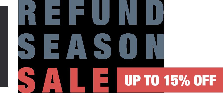 Refund Season Sale - Up to 15% off